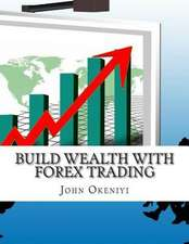 Build Wealth with Forex Trading