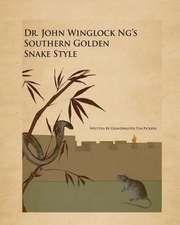 Dr. John Winglock Ng's Southern Golden Snake Style