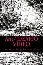 Arte/Ideario Video