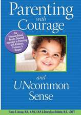 Parenting with Courage and Uncommon Sense