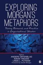 Exploring Morgan's Metaphors: Theory, Research, and Practice in Organizational Studies
