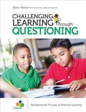 Challenging Learning Through Questioning: Facilitating the Process of Effective Learning