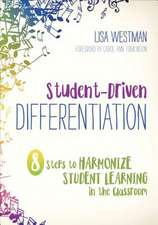 Student-Driven Differentiation: 8 Steps to Harmonize Learning in the Classroom