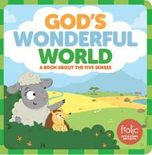 God's Wonderful World:  Frolic First Faith