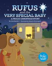 Rufus and the Very Special Baby:  A Frolic Christmas Story
