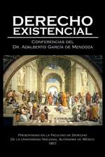 Derecho Existencial:  Study of the Being and Its Transcendental Faculties