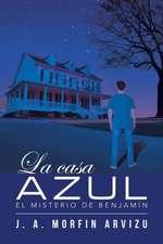 La Casa Azul:  El Misterio de Benjamin