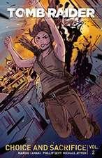 Tomb Raider Volume 2: Choice and Sacrifice