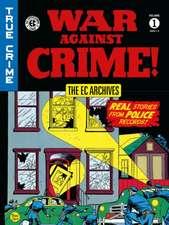 Ec Archives: War Against Crime Vol. 1