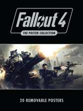 Fallout 4: The Poster Collection: Based on the game Fallout 4 by Bethesda Softworks