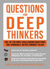 Questions for Deep Thinkers