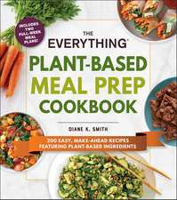 The Everything Plant-Based Meal Prep Cookbook