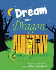 Dream Your Dragon