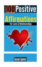 100 Positive Affirmations for Love & Relationships