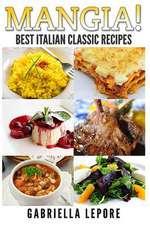 Mangia! Best Italian Classic Recipes