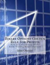 Binary Options Golden Rule for Profits