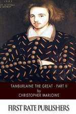 Tamburlaine the Great - Part II