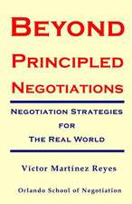 Beyond Principled Negotiations
