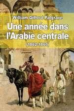 Une Annee Dans L'Arabie Centrale (1862-1863)