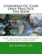 Chiropractic Cash Only Practice, the Book