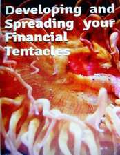 Developing and Spreading Your Financial Tentacles