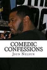 Comedic Confessions