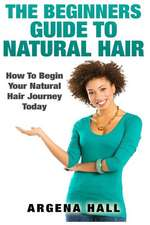 The Beginners Guide to Natural Hair