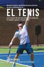 Queme La Grasa Rapidamente Para Alcanzar Un Alto Rendimiento En El Tenis