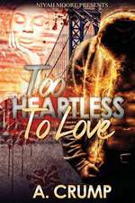 Too Heartless to Love