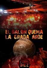 El Balon Quema, La Grada Arde