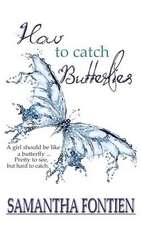 How to Catch Butterflies