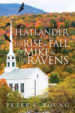 Flatlander and the Rise and Fall of Mike and the Ravens