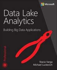 Data Lake Analytics: Building Big Data Applications