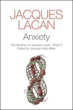 Anxiety: The Seminar of Jacques Lacan