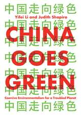 China Goes Green: Coercive Environmentalism for a Troubled Planet