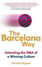 The Barcelona Way: Unlocking the DNA of a Winning Culture