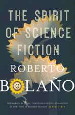 Bolano, R: The Spirit of Science Fiction
