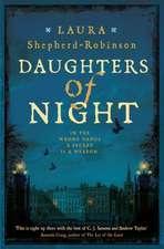 Shepherd-Robinson, L: Daughters of Night