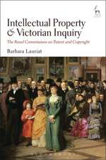 Intellectual Property and Victorian Inquiry: The Royal Commissions on Patent and Copyright