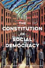 The Constitution of Social Democracy: Essays in Honour of Keith Ewing