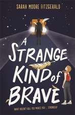 Strange Kind of Brave