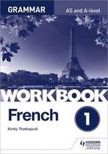 French A-level Grammar Workbook 1
