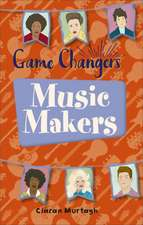 Murtagh, C: Reading Planet KS2 - Game-Changers: Music-Makers