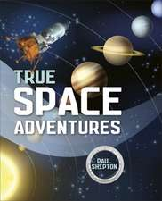Reading Planet KS2 - True Space Adventures - Level 1: Stars/Lime band