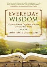 Everyday Wisdom: Extraordinary Inspiration from Around the World