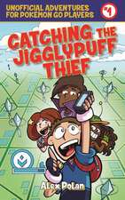 Catching the Jigglypuff Thief: Unofficial Adventures for Pokémon GO Players, Book One