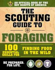 Scouting's Guide to Foraging: An Official Boy Scouts of America Handbook: Essential Skills for Finding Food in the Wild