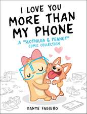 I Love You More Than My Phone