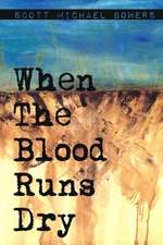 When the Blood Runs Dry