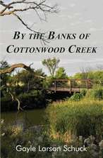 By the Banks of Cottonwood Creek
